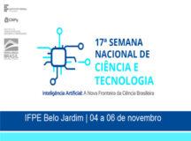 Inscrições abertas para a Semana Nacional de Ciência e Tecnologia do IFPE Belo Jardim