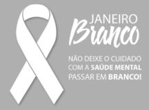 Janeiro Branco orienta sobre os cuidados com a saúde mental