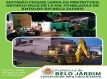 Mutirão Cidade Limpa da Prefeitura Municipal retirou mais de 1,6 mil toneladas de entulho em Belo Jardim