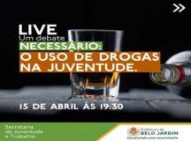"""Live """"Um debate necessário: O uso de drogas na juventude"""" é realizada pela Secretaria de Juventude e Trabalho"""