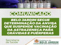 Belo Jardim segue determinação da Anvisa que suspende vacinação da AstraZeneca para grávidas e puérperas