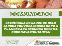 Secretaria de Saúde de Belo Jardim convoca idosos de 70 a 74 anos para segunda dose da Coronavac/Butantan