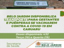 Belo Jardim disponibiliza transporte para gestantes e puérperas se vacinarem contra a Covid em Caruaru