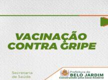 Vacinação contra gripe inicia novos grupos em Belo Jardim