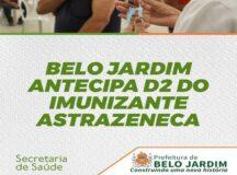 Belo Jardim antecipa segunda dose (D2) do imunizante AstraZeneca