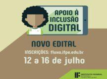 IFPE divulga novo edital de auxílio à Inclusão Digital